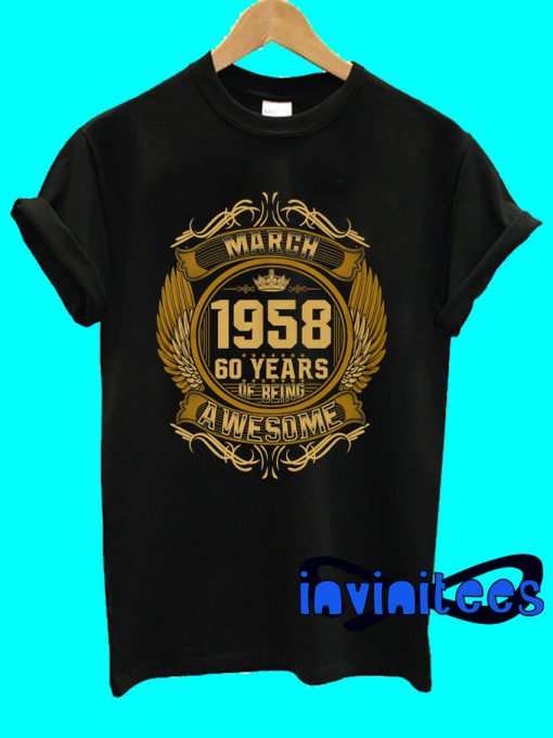 Cozy March 1958 60 Years Of Being Awesome T-Shirt