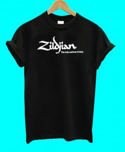 Zildjian The Only Serious Choice T Shirt