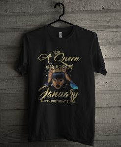 A Queen Was Born In January T Shirt
