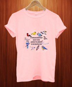 A Women Does Not Have To Be Modest T Shirt