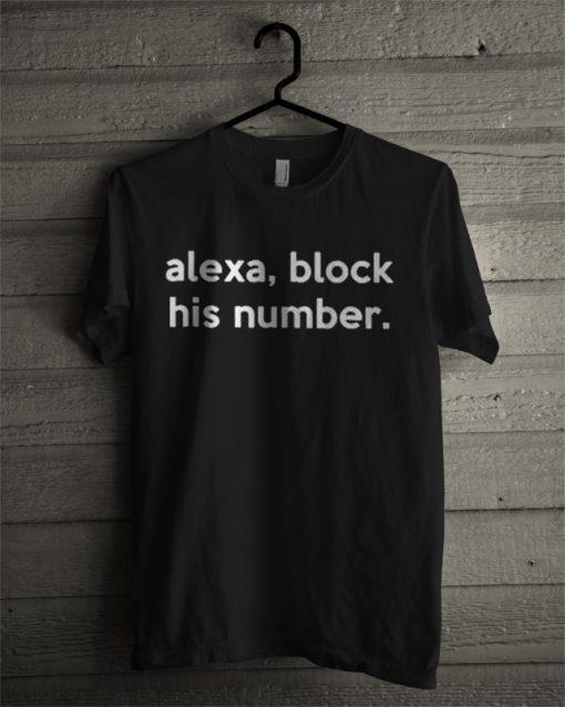 Alexa Block His Number T Shirt