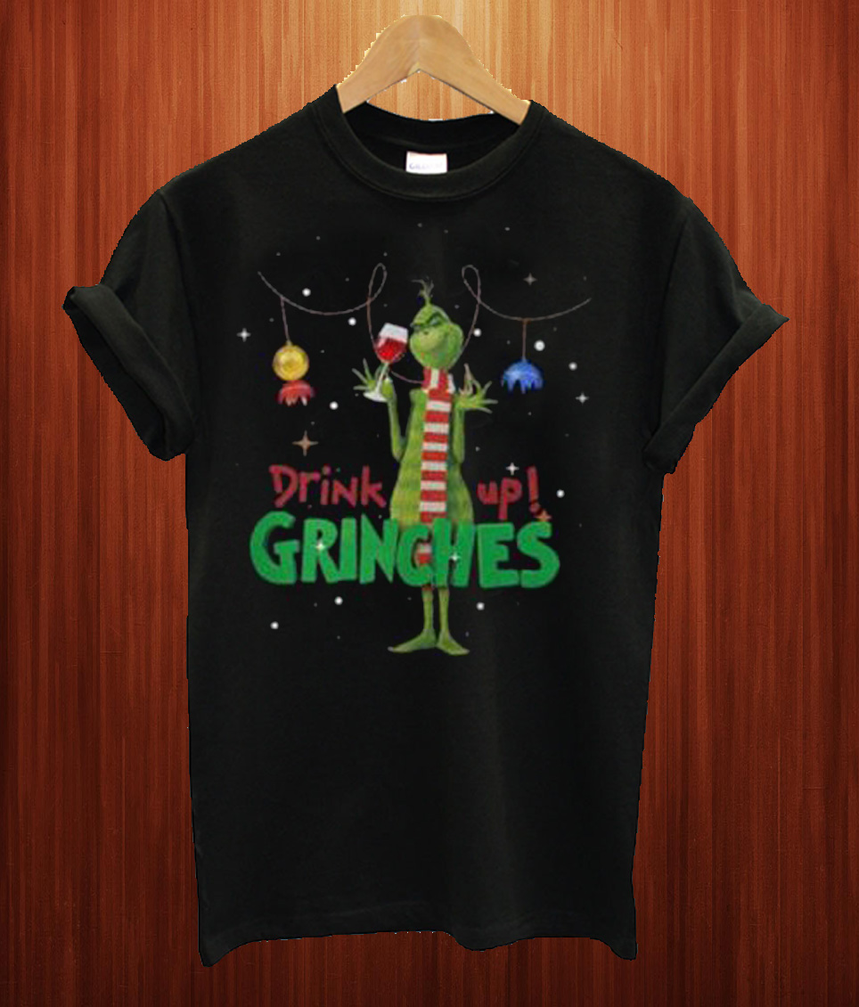 47a23e0d Drink Up Grinches Christmas T Shirt