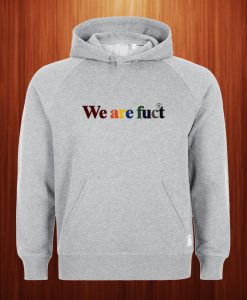 We Are Fuct Hoodie