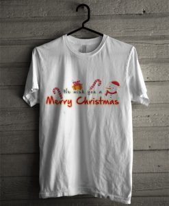 We Wish You A Merry Christmas T Shirt