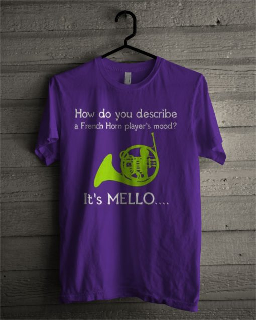 A French Horn's Mood It's Mello T Shirt
