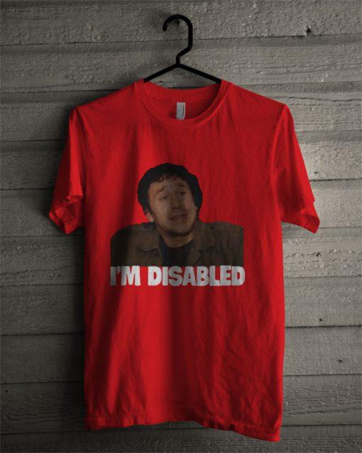 Crowd Roy Trenneman I'm Disabled T Shirt