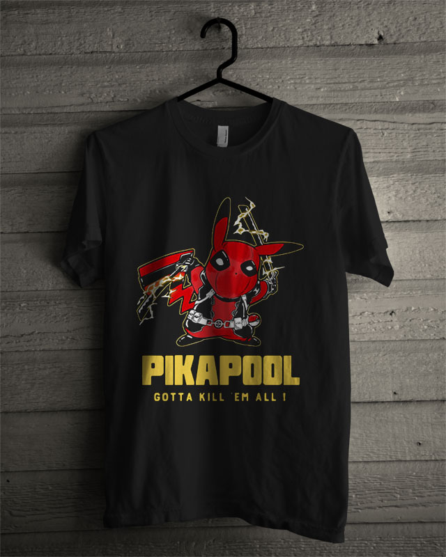 0500fa54 Pikapool Deadpool And Pikachu Gotta Kill 'Em All T Shirt