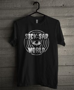Sick Sad World T Shirt