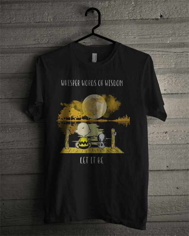 Snoopy Charlie Brown Whisper Words Of Wisdom Let It Be T Shirt
