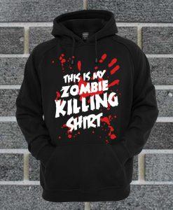 This Is My Zombie Killing Hoodie