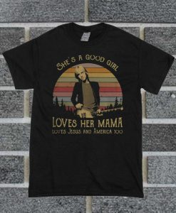 Tom Petty She's A Good Girl Loves Her Mama Loves Jesus And America Too T Shirt
