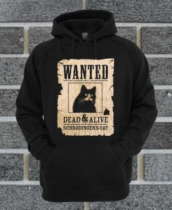 Wanted Dead And Alive Hoodie