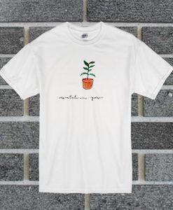 Watch Me Grow T Shirt