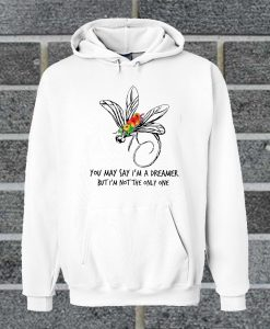 You May Say I Am A Dreamer But I Am Not The Only One Hoodie
