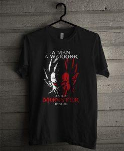 A Man A Warrior And A Monster Inside T Shirt