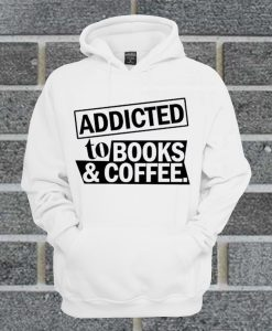 Addicted To Books And Coffee Hoodie