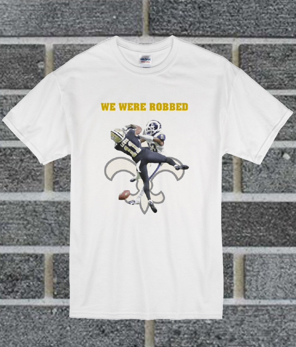 New Orleans Saints We Were Robbed T Shirt ac3f9c6c2