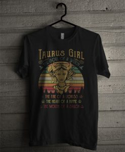 Taurus Girl The Soul Of A Witch The Fire Of A Lioness The Heart Of A Hippie Vintage T Shirt