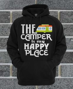 The Camper Is My Happy Place Camping Hoodie