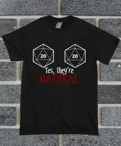 Yes They're Natural T Shirt