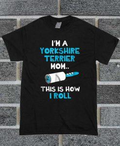 Yorkshire Terrier Mom Funny Dog Gift T Shirt