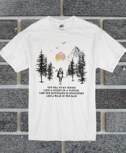 You Fill Up My Senses Like Night In The Forest Camping T Shirt