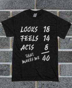 40 Birthday Funny T Shirt