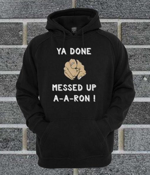 A Done Messed Up AARon Hoodie