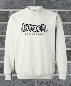Antisocial Meditation Sweatshirt