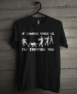 Zombies Chase Us Tripping Funny Zombie T Shirt