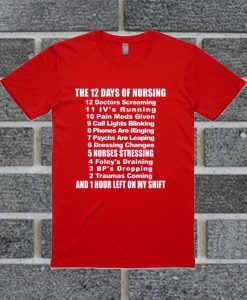 12 Days Of Nursing Funny T Shirt