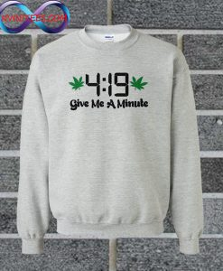 419 Give Me A Minute Sweatshirt