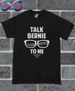 Talk Bernie To Me Sanders 2020 T Shirt