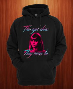 The Eyes Chico, They Never Lie Hoodie