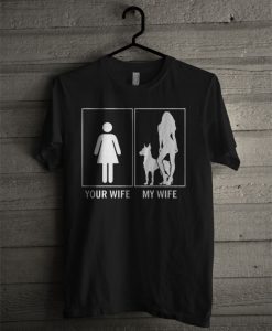 Your Wife My Wife Funny Doberman Dog Lovers T Shirt