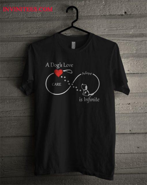 A Dog's Love Is Infinite T Shirt