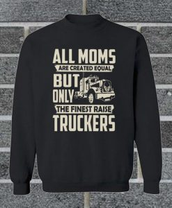All Moms Are Created Equal Sweatshirt