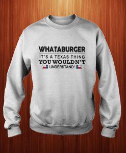 Whataburger It's A Texas Thing Sweatshirt