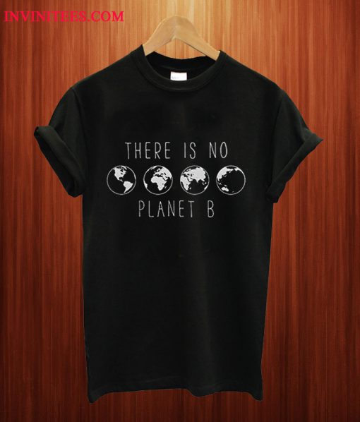 Official There Is No Planet B T Shirt