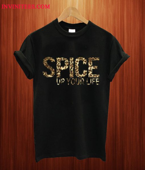 Spice Up Your Life T Shirt