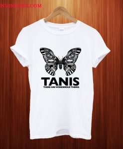TANIS There Are Wonderous Things T Shirt