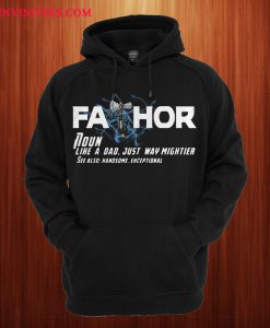 Thor Fathor Like A Dad Just Way Mightier Hoodie