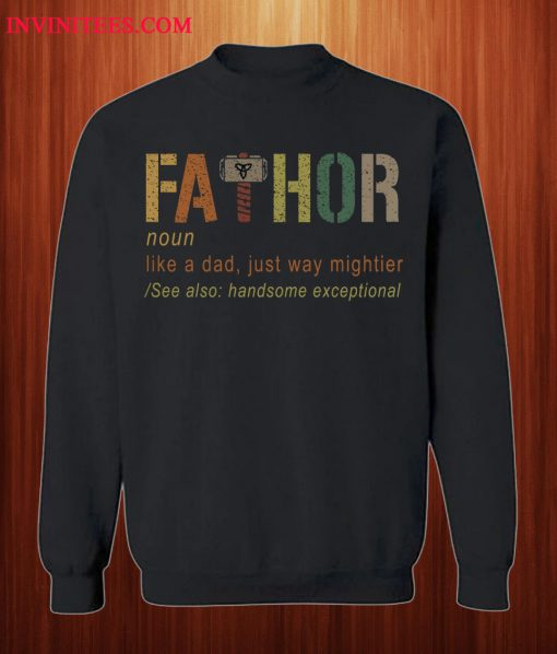 Thor Fathor Like A Dad Just Way Mightier Sweatshirt