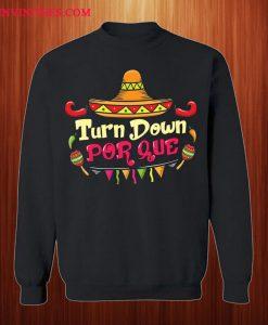 Turn Down Por Que 5th Of May Sweatshirt