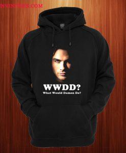 What Would Damon Do Vampire Diaries Hoodie