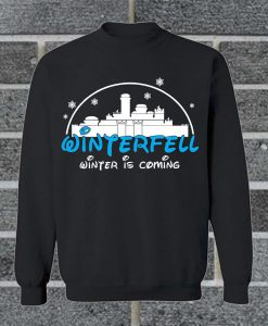 Winterfell Winter Is Coming Sweatshirt