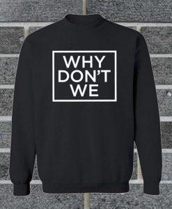 Why Don't We Unisex Sweatshirt
