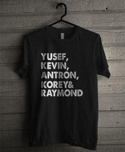 Yusef Kevin Antron Korey Raymond T Shirt