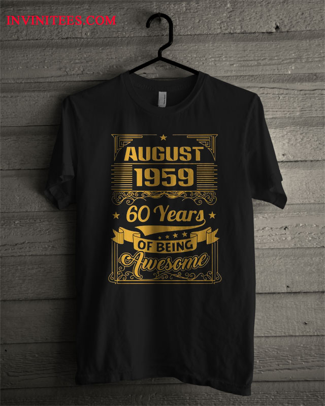 60 Years OF BEING AWESOME 2 August 1959 Men T Shirt