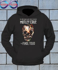 All Bad Things Must Come To An End The Final Tour With Skull Hoodie